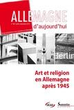 Sylvie Le Grand et Jean Mortier - Allemagne d'aujourd'hui N° 209, Juillet-sept : Art et religion en Allemagne après 1945.