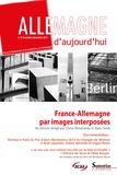 Claire Demesmay et Hans Stark - Allemagne d'aujourd'hui N° 214, Octobre-déce : France-Allemagne par images interposées.