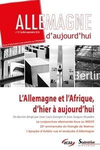 Jean-Louis Georget et Jean-Jacques Alcandre - Allemagne d'aujourd'hui N° 217, juillet-sept : L'Allemagne et l'Afrique, d'hier à aujourd'hui.