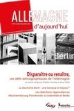 Brigitte Lestrade et Anne Salles - Allemagne d'aujourd'hui N° 218, octobre-déce : Disparaître ou renaître, les défis démographiques de l'Allemagne.