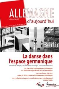 Jean-Louis Georget et Guillaume Robin - Allemagne d'aujourd'hui N° 220, avril-juin 2 : La danse dans l'espace germanique.