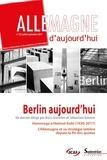 Boris Grésillon et Sébastien Vannier - Allemagne d'aujourd'hui N° 221, juillet-sept : Berlin aujourd'hui.
