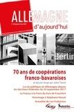 Julien Thorel - Allemagne d'aujourd'hui N° 223, janvier-mars : 70 ans de coopérations franco-bavaroises.