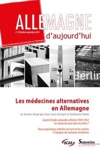 Guillaume Robin et Jean-Louis Georget - Allemagne d'aujourd'hui N° 229, juillet-sept : Les médecines alternatives en Allemagne.
