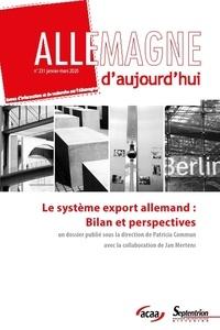 Patricia Commun - Allemagne d'aujourd'hui N° 231, janvier-mars : Le système export allemand : bilan et perspectives.
