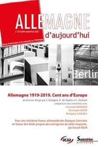 Jérôme Vaillant - Allemagne d'aujourd'hui N° 233, juillet-sept : Allemagne 1919-2019 - Cent ans d'Europe.