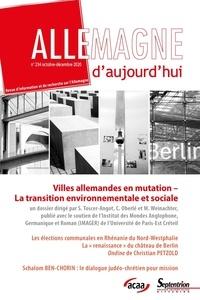 Sylvie Toscer-Angot et Cécile Oberlé - Allemagne d'aujourd'hui N° 234, octobre-déce : Villes allemandes en mutation - La transition environnementale et sociale.