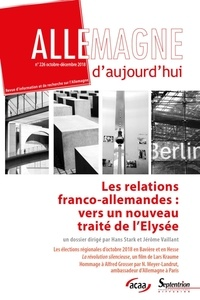 Hans Stark et Jérôme Vaillant - Allemagne d'aujourd'hui N° 266, octobre-déce : Les relations franco-allemandes - Vers un nouveau traité de l'Elysée.
