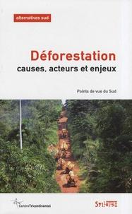 Bernard Duterme et Laurent Delcourt - Alternatives Sud Volume 15-2008/3 : Déforestation - Causes, acteurs et enjeux.