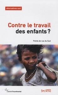 Aurélie Leroy et Michael Bourdillon - Alternatives Sud Volume 16-2009/1 : Contre le travail des enfants ? - Points de vue du Sud.