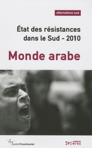 Bernard Duterme - Alternatives Sud Volume 16-2009/4 : Etat des résistances dans le Sud 2010 - Monde arabe.