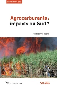 Bernard Duterme - Alternatives Sud Volume 18-2011/1 : Agrocarburants : impacts au Sud - Points de vue du Sud.