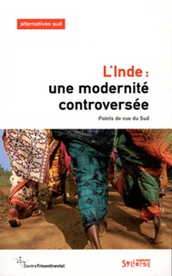 Aurélie Leroy - Alternatives Sud Volume 18-2011/3 : L'Inde : une modernité controversée - Points de vue du Sud.