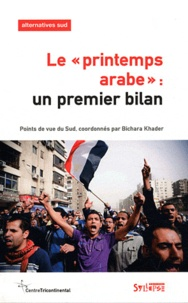"Bichara Khader - Alternatives Sud Volume 19-2012/2 : Le ""printemps arabe"" : un premier bilan."