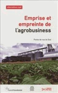Bernard Duterme - Alternatives Sud Volume 19-2012/3 : Emprise et empreinte de l'agrobusiness - Points de vue du Sud.