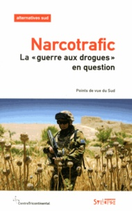 "François Polet - Alternatives Sud Volume 20-2012/3 : Narcotrafic - ""La guerre aux drogues"" en question."