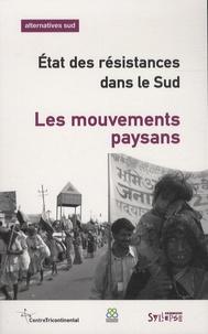 Laurent Delcourt - Alternatives Sud Volume 20-2013/4 : Les mouvements paysans - Etat des résistances dans le Sud.