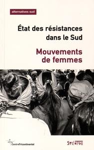 Aurélie Leroy et Jennifer-L Fluri - Alternatives Sud Volume 22-2015/4 : Mouvements de femmes - Etat des résistances dans le Sud.