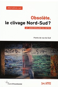 François Polet - Alternatives Sud Volume 23-2016/2 : Obsolète, le clivage Nord-Sud ?.