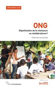 Julie Godin - Alternatives Sud Volume 24-2017/2 : ONG : dépolitisation de la résistance au néolibéralisme ?.