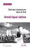 Bernard Duterme - Alternatives Sud Volume 24-2017/4 : Amérique latine - Etat des résistances dans le Sud - Points de vue du Sud.