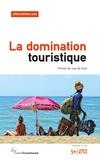 Bernard Duterme - Alternatives Sud Volume 25-2018/3 : La domination touristique - Points de vue du Sud.