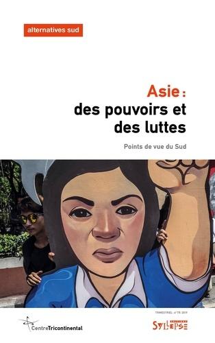 Aurélie Leroy - Alternatives Sud Volume 26-2019/4 : Asie : des pouvoirs et des luttes - Points de vue du Sud.