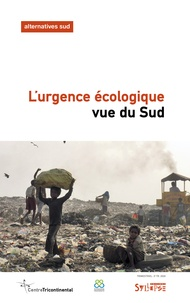 Bernard Duterme - Alternatives Sud Volume 27-2020/3 : L'urgence écologique vue du Sud.