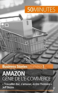 """Myriam M'Barki - Amazon, génie de l'e-commerce - """"Travailler dur, s'amuser, écrire l'histoire"""" Jeff Bezos."""
