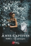 G.H. David - Ames captives Tome 1 : Les messagers.