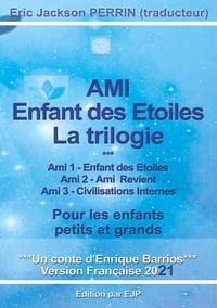 Enrique Barrios - Ami, l'enfant des étoiles - La trilogie.
