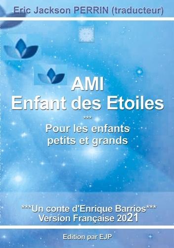 Enrique Barrios - Ami Tome 1 : Enfant des étoiles.