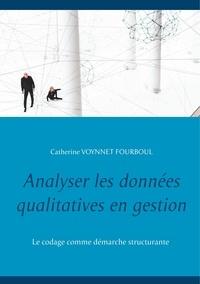 Catherine Voynnet-Fourboul - Analyser les données qualitatives en gestion.