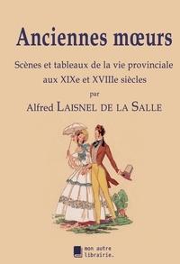 Autre librairie édition Mon - Anciennes moeurs - Scènes et tableaux de la vie provinciale aux XIXe et XVIIIe siècles.