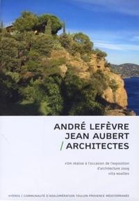 Florence Sarano - André Lefèvre et Jean Aubert, architectes - DVD Vidéo.