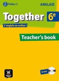Fabienne de Senti - Anglais 6e Together - Teacher's book. 1 Cédérom