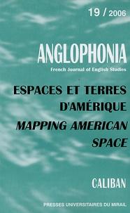 Jacques Pothier et Marie-C Bouchet - Anglophonia N° 19/2006 : Espaces et terres d'Amérique.