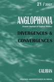 Xavier Pons et Philippe Birgy - Anglophonia N° 21/2007 : Divergences et convergences.