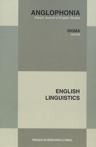 Amélie Josselin-Leray et Nathalie Vincent-Arnaud - Anglophonia N° 26/2009 : English linguistics.