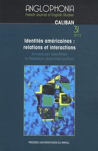 Nathalie Dessens et Wendy Harding - Anglophonia N° 31/2012 : Identités américaines : relations et interactions.