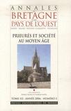 Daniel Pichot et Florian Mazel - Annales de Bretagne et des Pays de l'Ouest Tome 113, N° 3 : Prieurés et sociétés au Moyen Age.