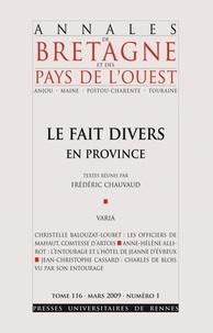 Annie Antoine - Annales de Bretagne et des Pays de l'Ouest Tome 116 N° 1, Mars : Fait divers en Province.