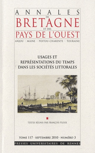 François Ploux - Annales de Bretagne et des Pays de l'Ouest Tome 117 N° 3, Septe : Usages et représentations du temps dans les sociétés littorales.