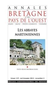 Bruno Judic - Annales de Bretagne et des Pays de l'Ouest Tome 119 N° 3, Septe : Les abbayes martiniennes.