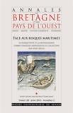 Mathias Tranchant - Annales de Bretagne et des Pays de l'Ouest Tome 120 N° 2, Juin  : Face aux risques maritimes - La pluriactivité et la mutualisation comme stratégies individuelles et collectives (XIIIe-XVIIIe siècle).