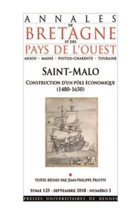 Jean-Philippe Priotti - Annales de Bretagne et des Pays de l'Ouest Tome 125 N° 3, septe : Saint-Malo - Construction d'un pôle marchand (1500-1660).