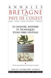 Sylviane Llinares - Annales de Bretagne et des Pays de l'Ouest Tome 127 N° 3, octob : Le chanvre, histoire et techniques d'une fibre végétale.