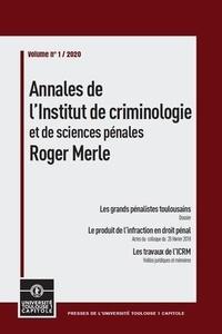Guillaume Beaussonie - Annales de l'Institut de criminologie et de sciences pénales Roger Merle Volume N° 1 / 2020 : Les grands pénalistes toulousains.