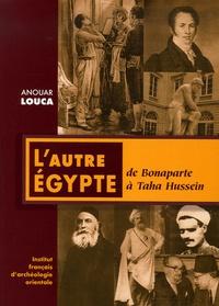Anouar Louca - Annales islamologiques N° 26 : L'autre Egypte - De Bonaparte à Taha Hussein.