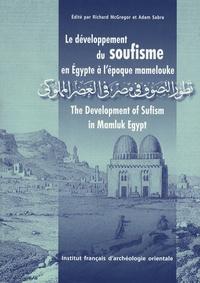 Richard McGregor et Adam Sabra - Annales islamologiques N° 27 : Le développement du soufisme en Egypte à l'époque mamelouke.